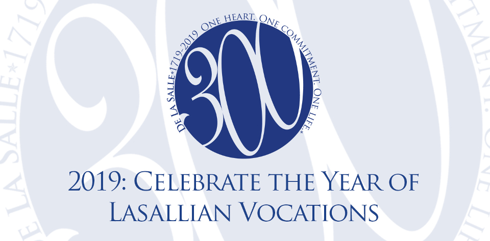 2019:CELEBRATE THE YEAR OF LASALLIAN VOCATIONS